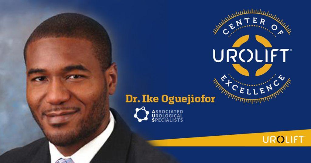 Ike Oguejiofor Urolift Center of Excellence