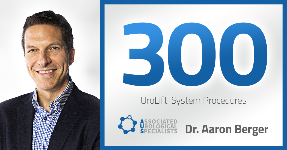 Dr. Aaron Berger treats 300th patient with UroLift procedure.